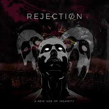 "REJECTION – ""The New Age Of Insanity"" **REVIEW**"