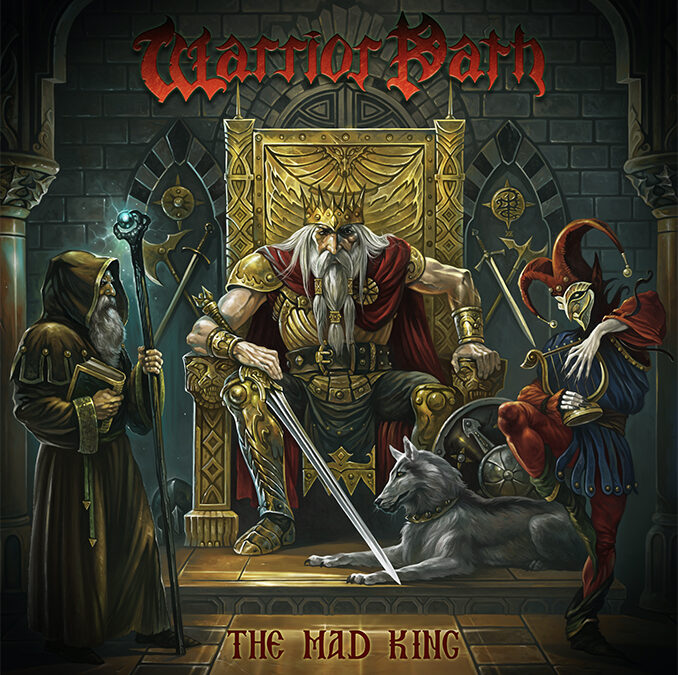 """WARRIOR PATH –""""""""The Mad King"""" **REVIEW**"""
